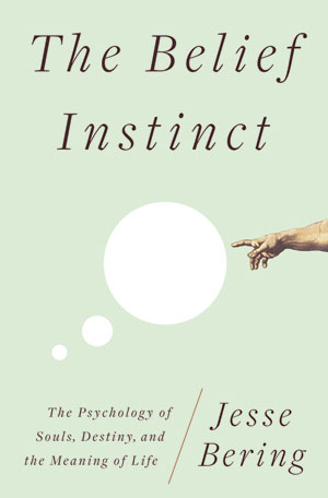 jesse-bering-the-belief-instinct
